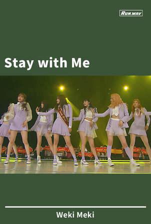Stay with Me Weki Meki