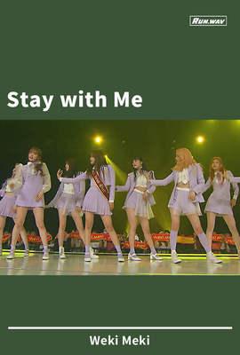 Stay with Me|Weki Meki